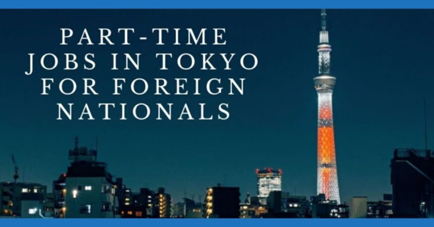 Part-Time JObs in Tokyo for Foreign Nationals | FAIR Work in Japan