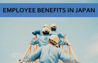 Employee Benefits in Japan | FAIR Work in Japan